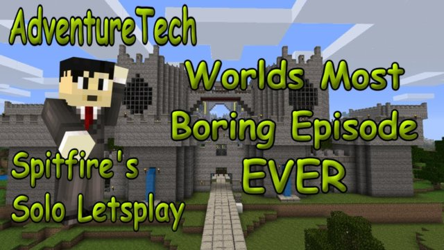 AdventureTech - Worlds Most Boring Episode EVER