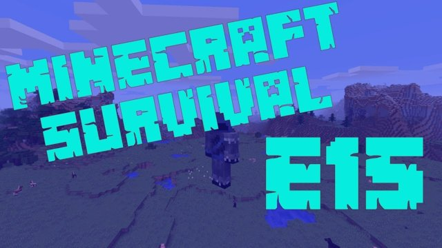 Minecraft Survival - A Whole New World - E15