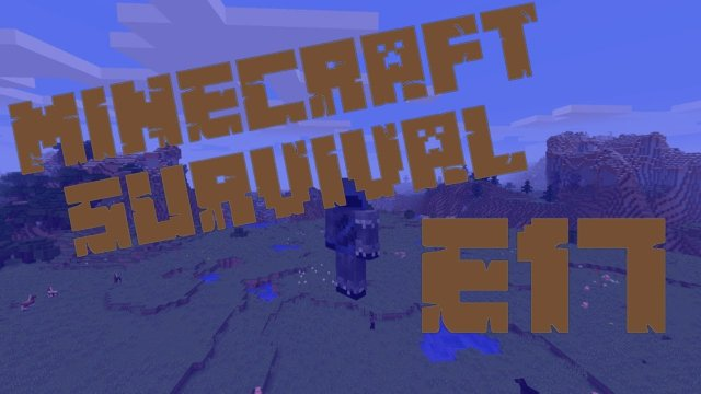 Minecraft Survival - A Whole New World - E17