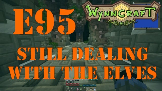 "Let's Play Wynncraft Episode 95 ""Still Dealing With The Elves"""