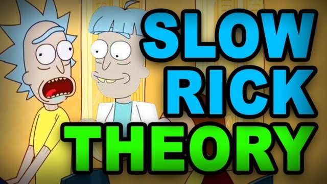 SLOW RICK/TALL MORTY - THEORY! [SPOILERS]