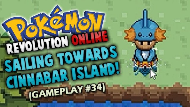 POKEMON REVOLUTION ONLINE | Sailing Towards Cinnabar Island (GAMEPLAY #34)