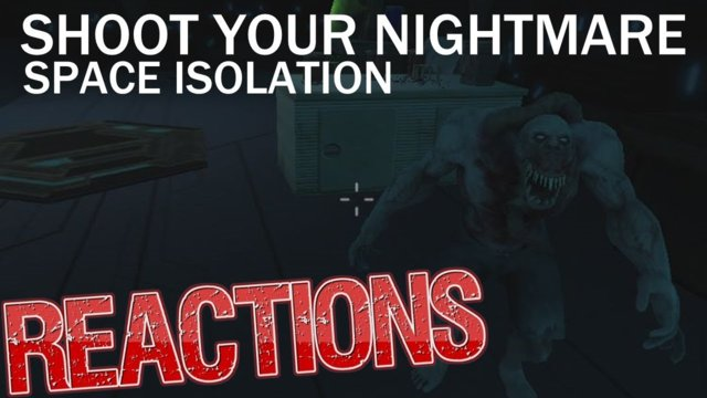 Shoot Your Nightmare: Space Isolation Reaction Compilation