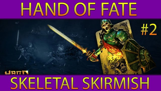 Hand of Fate #2: Skeletal Skirmish