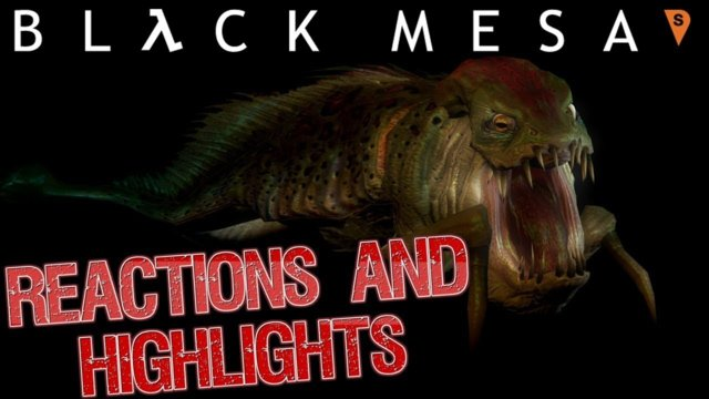 Black Mesa Reactions and Highlights | Part 2