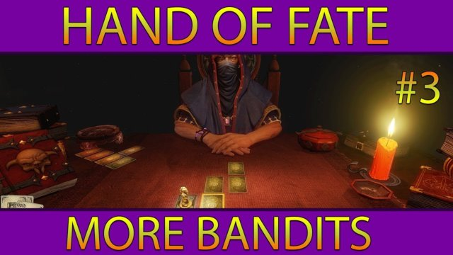 Let's Play Hand of Fate #3: MORE BANDITS