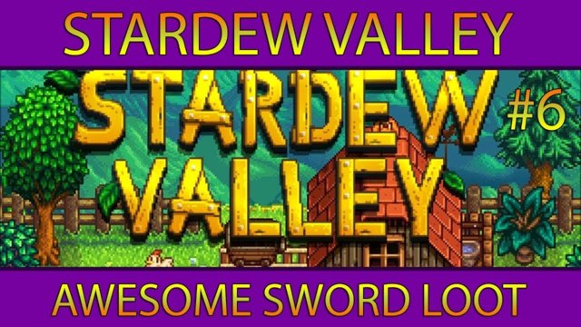 Let's Play Stardew Valley #6: Awesome Sword Loot