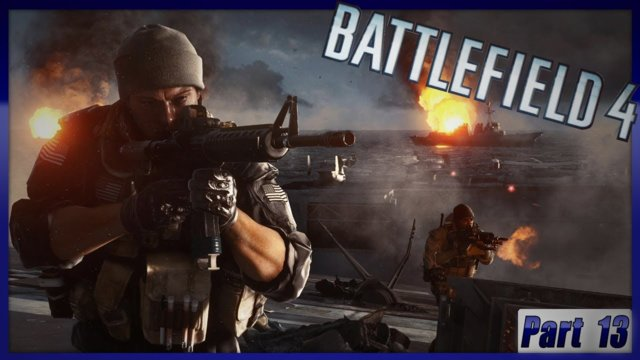 Battlefield 4: Take us home or it to late |Part 13|
