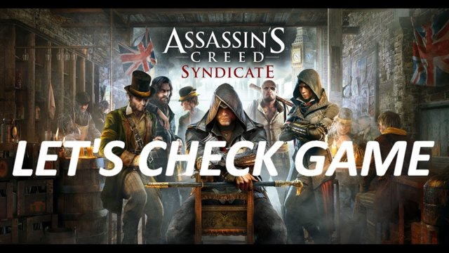 Lets check: Assassin's Creed Syndicate review (PS4 version)