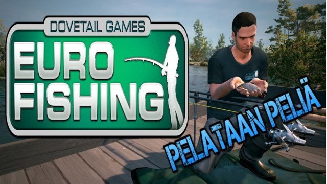 Let's go fishing with Dovetail games Euro fishing