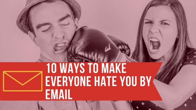 10 WAYS TO MAKE EVERYONE HATE YOU BY EMAIL ! OFFICE BANTER
