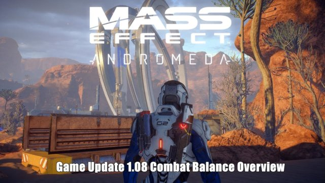Mass Effect Andromeda: Update 1.08 Combat Balance Overview