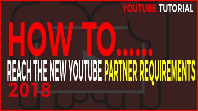 How to reach YouTube New Partnership Requirements!