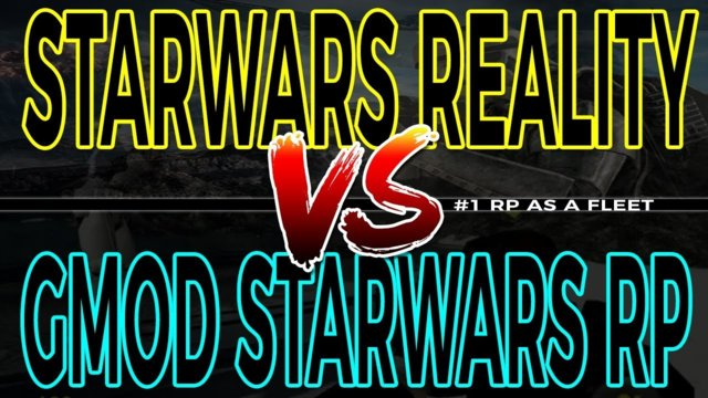 Starwars Reality VS Garry's Mod StarwarsRP - RP As a Fleet - #1