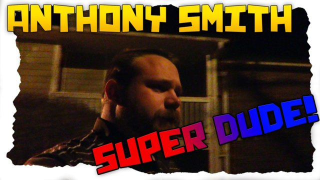 Anthony Smith AKA SuperDude