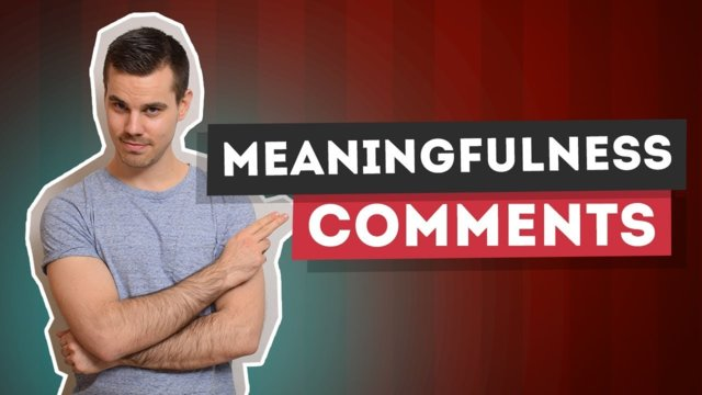 ★ Responding to YOUR comments: The meaning of meaningfulness!