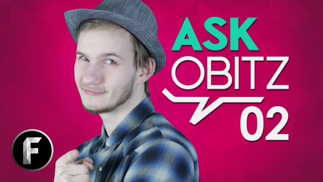 ★  Ask Obitz - Episode #2? (#AskObitz)