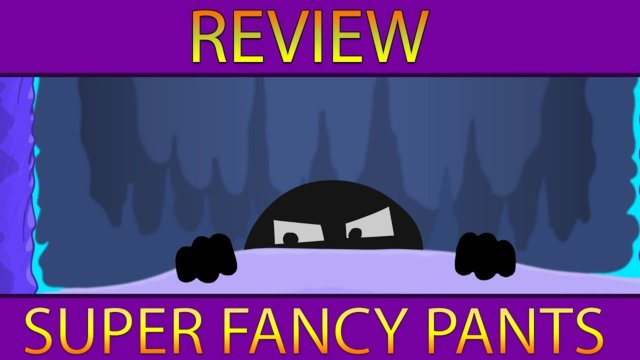 Review: Super Fancy Pants Adventure