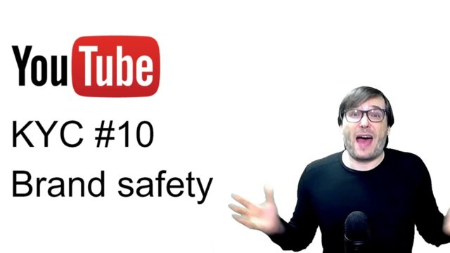 ★ KYC #10 - Brand safety!