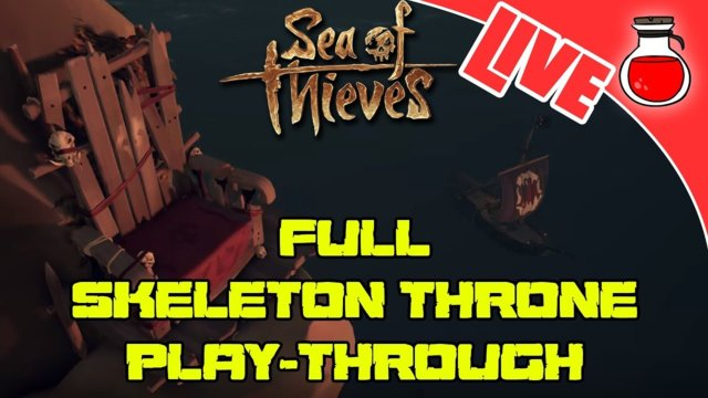 FULL SKELETON THROWN PLAY-THROUGH | Sea of Thieves | Live Stream