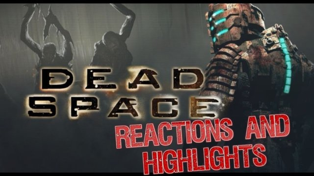 Dead Space Reactions and Highlights | Part 4