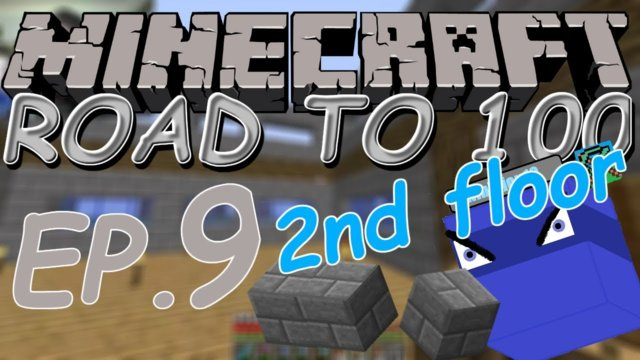 Building the 2nd floor!!! | Minecraft: Road to 100 (ep. 9)