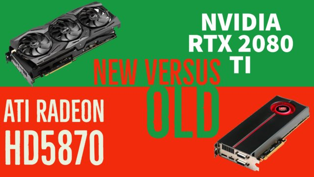 9 years apart - Benchmarking Ati Radeon HD5870 against RTX 2080 Ti